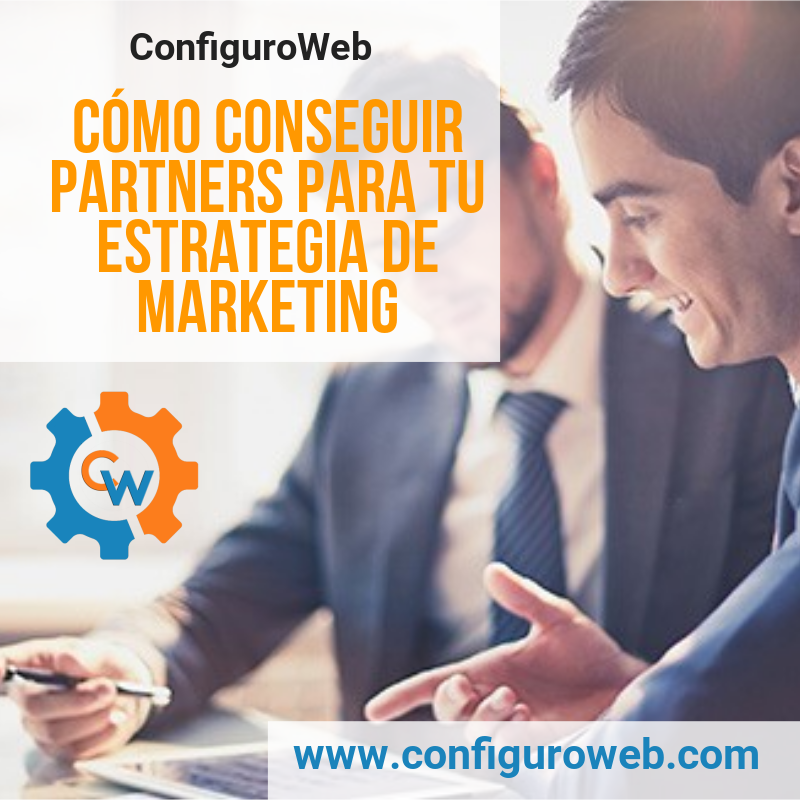 Como conseguir Partners para tu estrategia de Marketing