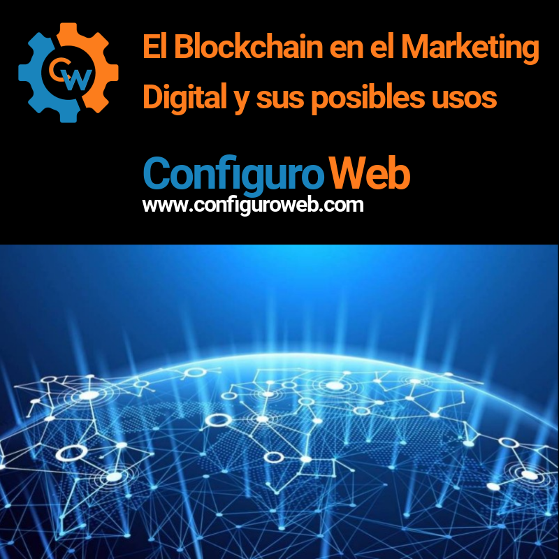 El Blockchain en el Marketing Digital y sus posibles usos