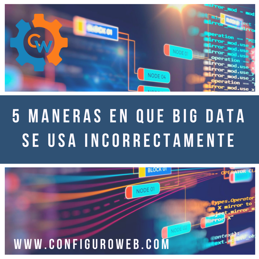 5 maneras en que Big Data se usa incorrectamente