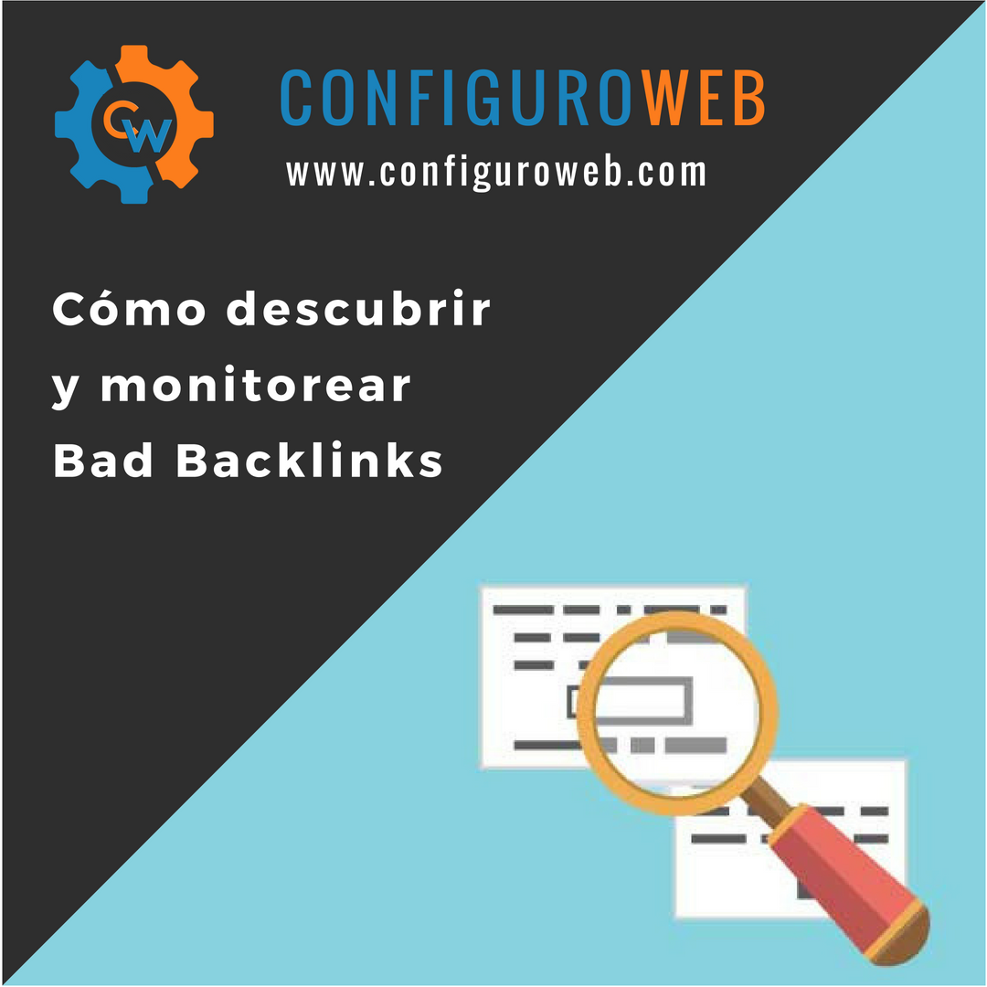 Cómo descubrir y monitorear Bad Backlinks
